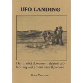 Maccabee, Bruce S.: UFO landing. Hemmeligt dokument afslörer ufo-landing ved amerikansk flyvebase