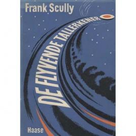 Scully, Frank: De flyvende tallerkener. [orig: Behind the flying saucers].