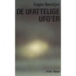 Semitjov, Eugen: De ufattelige UFO'er