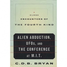 Bryan, C.D.B. (ed.): Close encounters of the fourth kind. Alien abduction, UFOs, and the Conference at M.I.T.