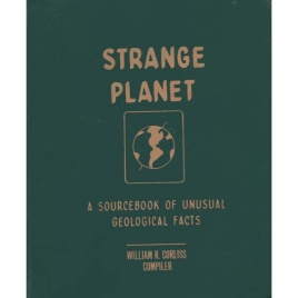 Corliss, William R. (compiled by): Strange planet. A soucebook of unusual geological facts. Volume E-2