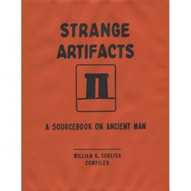 Corliss, William R. (compiled by): Strange artifacts. A sourcebook on ancient man. Volume M-2