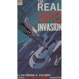 Palmer, Raymond A: The real UFO invasion