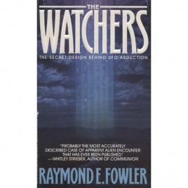 Fowler, Raymond E.: The Watchers. The secret design behind UFO abduction