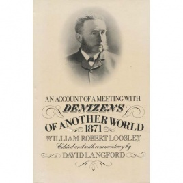 Loosley, William Robert: An account of a meeting with denizens of another world 1871