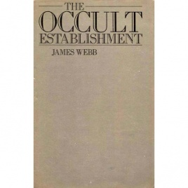 Webb, James: The Occult establishment. (Volume 2. The Age of irrational)
