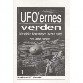 Möller Hansen, Kim: UFO'ernes verden. Klassiske beretninger Jorden rundt. Part 1-4