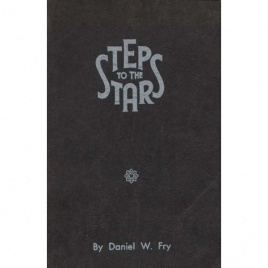 Fry, Daniel W.: Steps to the stars