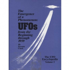 Clark, Jerome: The UFO encyclopedia, volume 2. The emergence of a phenomenon: UFOs from the beginning through 1959