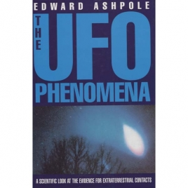 Ashpole, Edward: The UFO phenomena. A scientific look at the evidence for extraterrestrial contacts