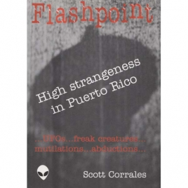 Corrales, Scott: Flashpoint: High strangeness in Puerto Rico