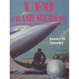 Moseley, James W.: UFO crash secrets at Wright Patterson air force base
