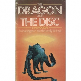 Holiday, F.W.: The dragon and the disc. An investigation into the totally fantastic
