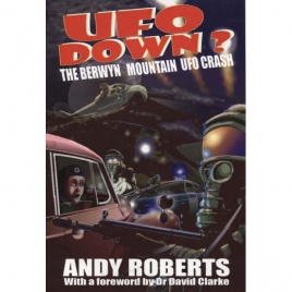 Roberts, Andy: UFO down? The Berwyn mountain UFO crash