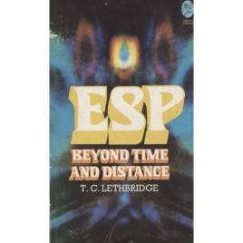 Lethbridge, T. C.: ESP beyond time and distance