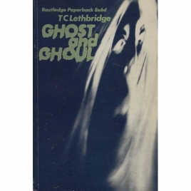 Lethbridge, T. C.: Ghost and ghoul