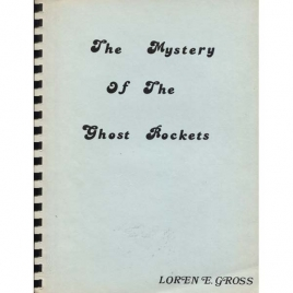 Gross, Loren E.: The mystery of the ghost rockets. 2nd edition