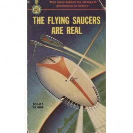 Keyhoe, Donald E.: The flying saucers are real