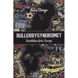 Berge, Lars: Bullerbysyndromet Berättelser från Sverige.