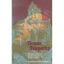 Ullman, Montague & Krippner, Stanley with Vaughan, Alan: Dream telepathy