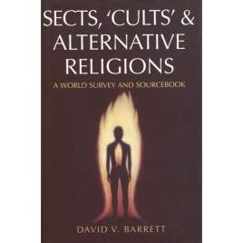 Barrett, David V.: Sects, 'cults' and alternative religions: a world survey and sourcebook