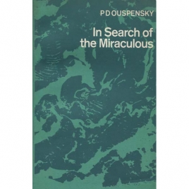 Ouspensky, P.D.: In search of the miraculous. Fragments of an unknown teaching
