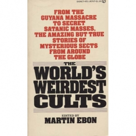 Ebon, Martin (ed.): The world's weirdest cults