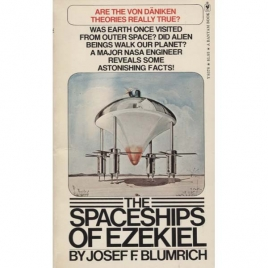 Blumrich, Josef F.: The spaceships of Ezekiel