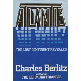 Berlitz, Charles: Atlantis. The lost continent revealed