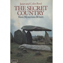 Bord, Janet & Colin: The secret country. More mysterious Britain