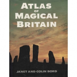 Bord, Janet & Colin: Atlas of magical Britain