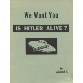Barton, Michael X.: We want you - is Hitler alive?