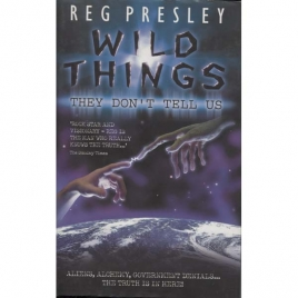 Presley, Reg: Wild things...they don't tell us.