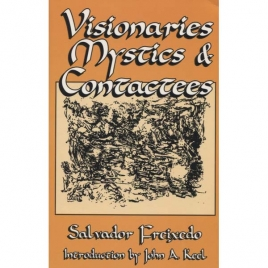 Freixedo, Salvador: Visionaries, mystics and contactees