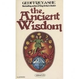Ashe, Geoffrey: The ancient wisdom