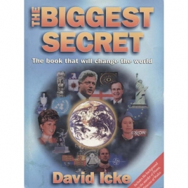 Icke, David: The Biggest secret. The book that will change the world