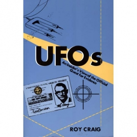 Craig, Roy: UFOs. An insider's view of the official quest for evidence