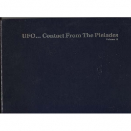 Elders, Lee J.; Nilsson-Elders, Brit: UFO...contact from the Pleiades. Volume II