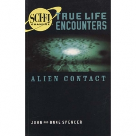 Spencer, John & Anne: Alien contact. (Sci-Fi Channel True life encounters.)