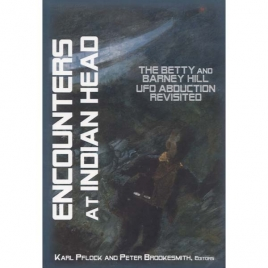 Pflock, Karl & Brookesmith, Peter (ed.): Encounters at Indian Head: the Betty & Barney Hill UFO abduction revisited