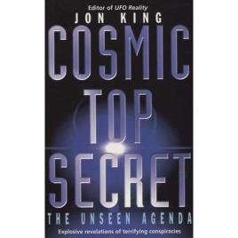 King, Jon: Cosmic top secret. The unseen agenda