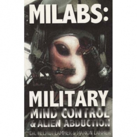 Lammer, Helmut & Marion: Milabs: military mind control & alien abduction