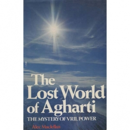 Maclellan, Alec: The Lost world of Agharti. The mystery of Vril power