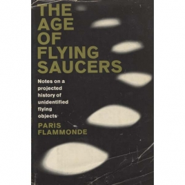Flammonde, Paris: The Age of flying saucers. Notes of a project history of unidentified flying objects