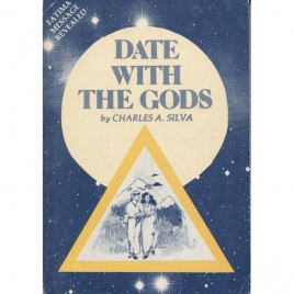 Silva, Charles A.: Date with the gods (Fatima message revealed)