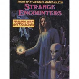 Beckley, Timothy Green: Strange encounters. Bizarre & eerie contact with ufo occupants (KOPIA)