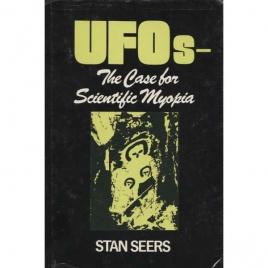 Seers, Stan: UFOs - the case for scientific myopia