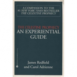 Redfield, James & Adrienne, Carol: The Celestine prophecy. An experimental guide