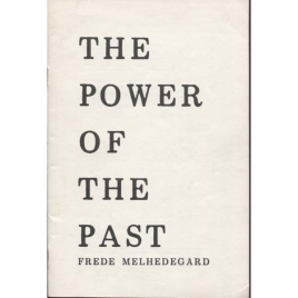 Melhedegård, Frede: The power of the past