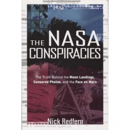 Redfern, Nick: The NASA conspiracies. The truth behind the Moon landings, censored photos, and the face on Mars